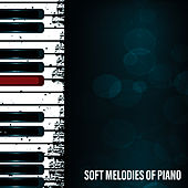 Soft Melodies of Piano by Piano Love Songs
