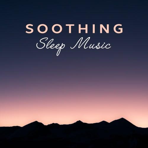 Soothing Sleep Music by Relax - Meditate - Sleep