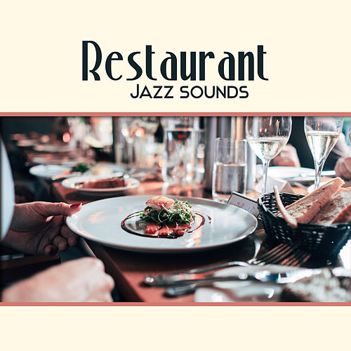 Restaurant Jazz Sounds by The Jazz Instrumentals