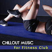 Chillout Music for Fitness Club by Club Bossa Lounge Players