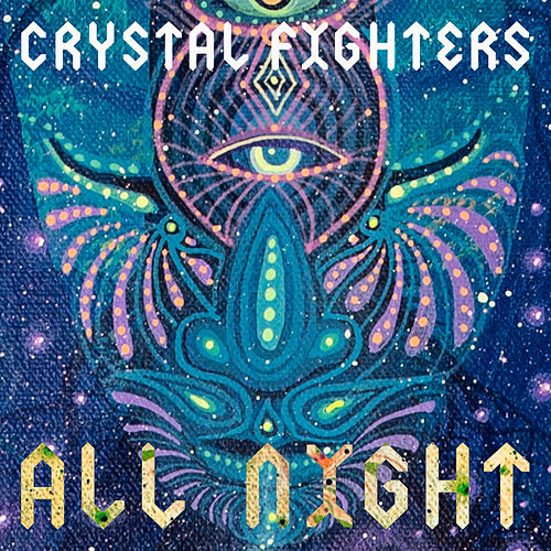 All Night (Remixes) by Crystal Fighters