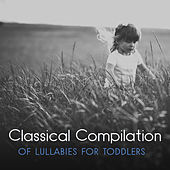 Classical Compilation of Lullabies for Toddlers by Bedtime Baby