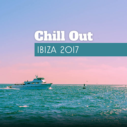 Chill Out Ibiza 2017 de Dance Hits 2014