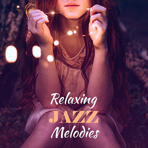 Relaxing Jazz Melodies by Relaxing Piano Music