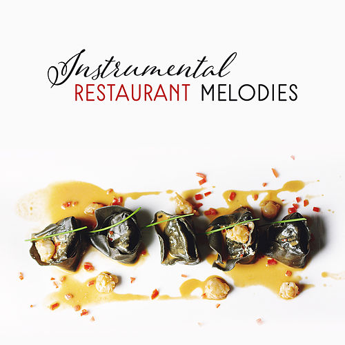 Instrumental Restaurant Melodies by The Jazz Instrumentals