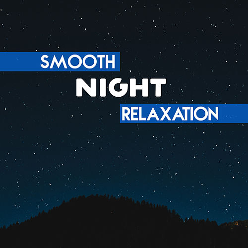 Smooth Night Relaxation by Light Jazz Academy