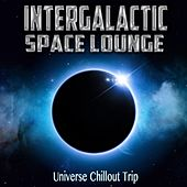 Intergalactic Space Lounge : Universe Chillout Trip by Various Artists