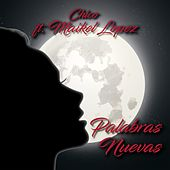 Palabras Nuevas (feat. Maikel Lopez) by Chico