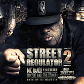 Street Regulator 2 (feat. Skyzoo & Sha Stimuli) by Mic Handz