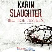 Blutige Fesseln - Ein Will Trent-Roman (Ungekürzt) von Karin Slaughter