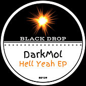 Hell Yeah EP by DarkMol