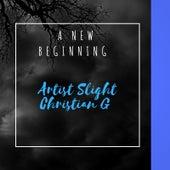 A New Beginning by Slight Christian G