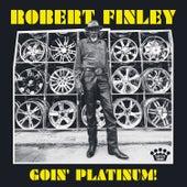 Goin' Platinum! by Robert Finley
