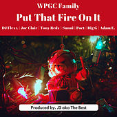 Put That Fire on It by WPGC Family
