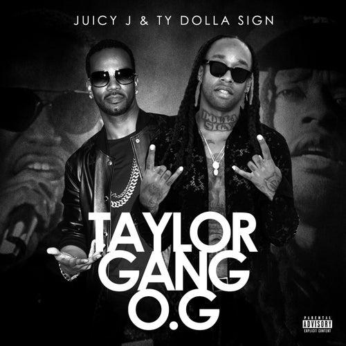 Taylor Gang O.G von Juicy J & Ty Dolla $ign