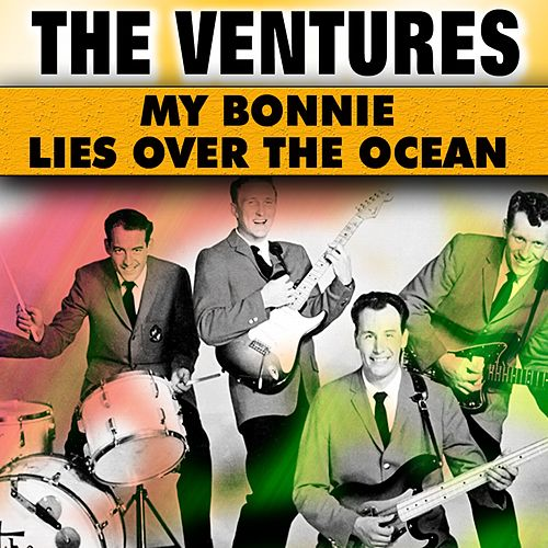 My Bonnie Lies Over the Ocean von The Ventures