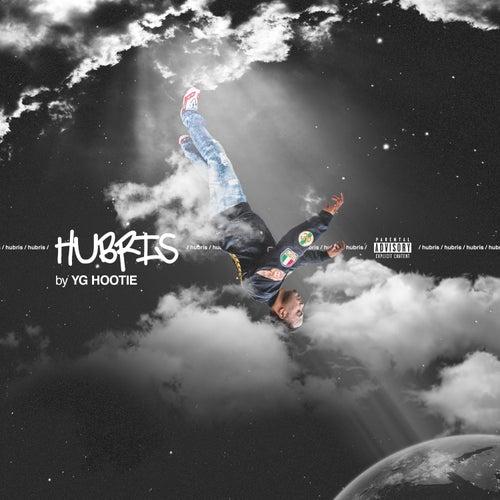 Hubris by YG Hootie