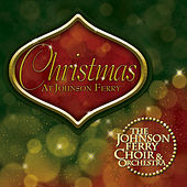 Christmas at Johnson Ferry by Johnson Ferry Choir and Orchestra