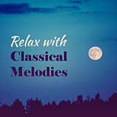 Relax with Classical Melodies by Deep Relax Music World