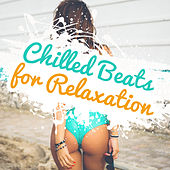 Chilled Beats for Relaxation by The Cocktail Lounge Players