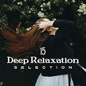 15 Deep Relaxation Selection by Best Relaxation Music