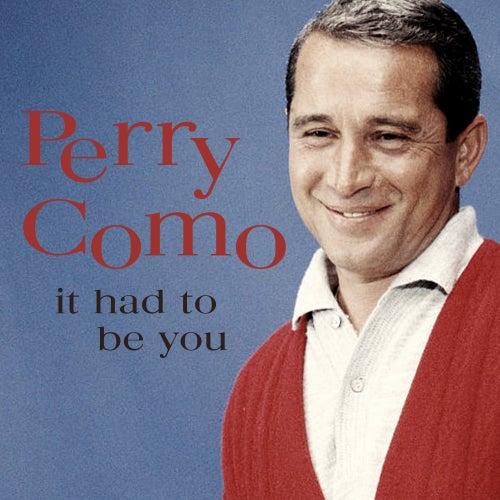 It Had To Be You de Perry Como
