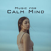 Music for Calm Mind by Calming Sounds