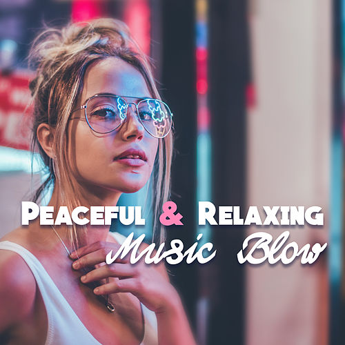 Peaceful & Relaxing Music Blow by Soothing Sounds