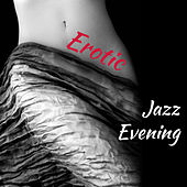 Erotic Jazz Evening by Chilled Jazz Masters