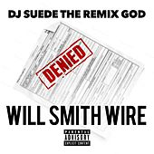 Will Smith Wire by DJ Suede The Remix God