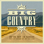 We're Not in Kansas the Live Bootleg 1993 - 1998 by Big Country