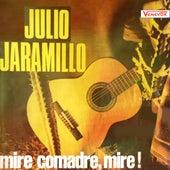 Mire Comadre, Mire! by Julio Jaramillo