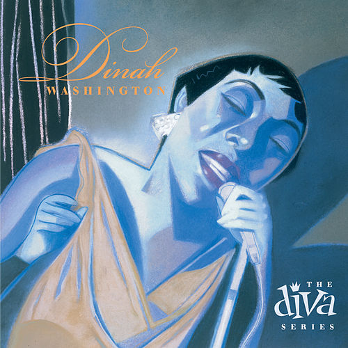 Play & Download The Diva Series by Dinah Washington | Napster