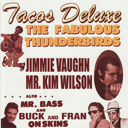 Tacos Deluxe by The Fabulous Thunderbirds