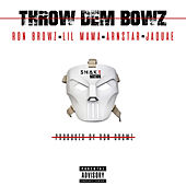 Throw Dem Bowz (feat. Lil Mama, Arnstar & Jaquae) by Ron Browz