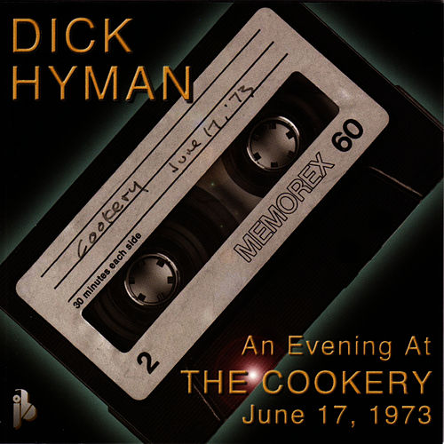 Play & Download An Evening At The Cookery: June 17, 1973 by Dick Hyman | Napster