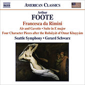 Play & Download FOOTE, A.: Francesca da Rimini / 4 Character Pieces after the Rubaiyat of Omar Khayyam / Suite / Serenade (excerpts) (Seattle Symphony, Schwarz) by Gerard Schwarz | Napster