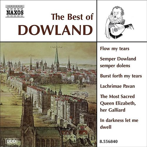 Play & Download Dowland (The Best Of) by Various Artists | Napster