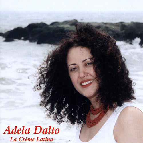 Play & Download La Crema Latina by Adela Dalto | Napster