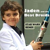Play & Download Star Wars Remix by Jaden and The Beat Droids | Napster