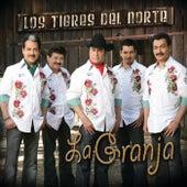 Play & Download La Granja by Los Tigres del Norte | Napster
