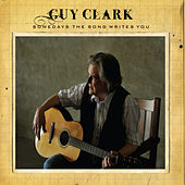 Play & Download Somedays The Song Writes You by Guy Clark | Napster