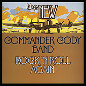 Play & Download Rock N' Roll Again by Commander Cody   Napster