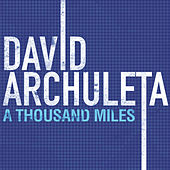 Play & Download A Thousand Miles by David Archuleta | Napster