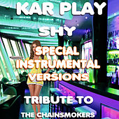 Shy (Special Extended Kizomba Remix Instrumental Versions)[Tribute To The Chainsmokers] von Kar Vogue
