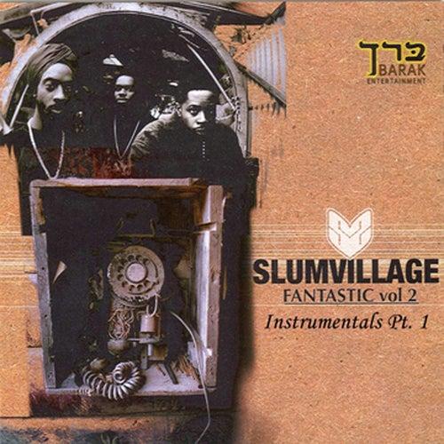 Fantastic Vol 2 Instrumentals Pt. 1 by Slum Village