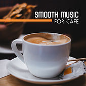 Smooth Music for Cafe by Relaxing Piano Music