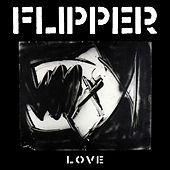 Play & Download Love by Flipper | Napster