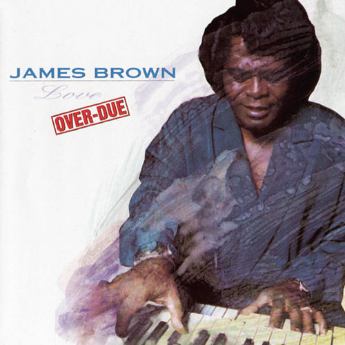 Love Over-Due by James Brown