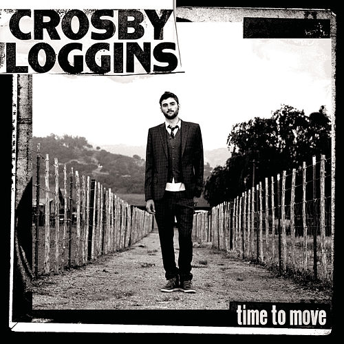 Play & Download Time To Move by Crosby Loggins | Napster